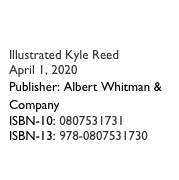 Have You Ever Zeen a Ziz? Illustrated Kyle Reed April 1, 2020 Publisher: Albert Whitman & Company     ISBN-10: 0807531731 ISBN-13: 978-0807531730